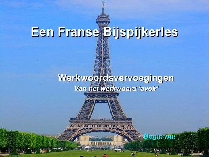 Een Franse Bijspijkerles Werkwoordsvervoegingen Van het werkwoord 'avoir' Begin nu!