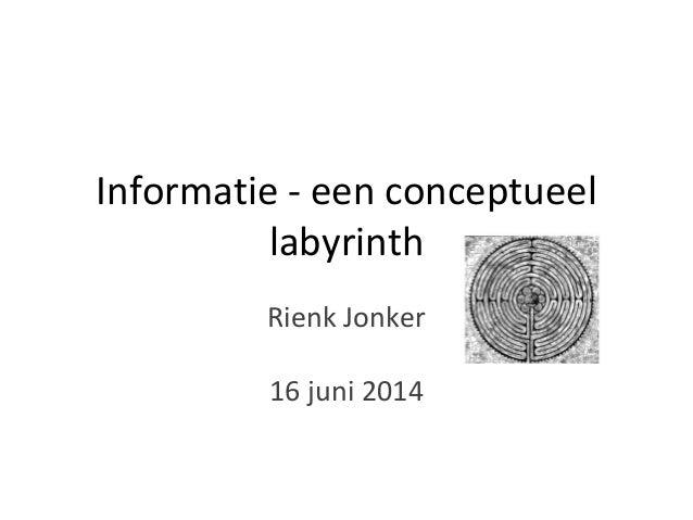 Informatie is een conceptueel labyrinth
