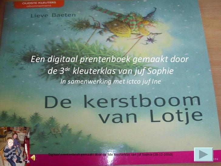 Een digitaal prentenboek gemaakt door  de 3 de  kleuterklas van juf Sophie In samenwerking met ictco juf Ine