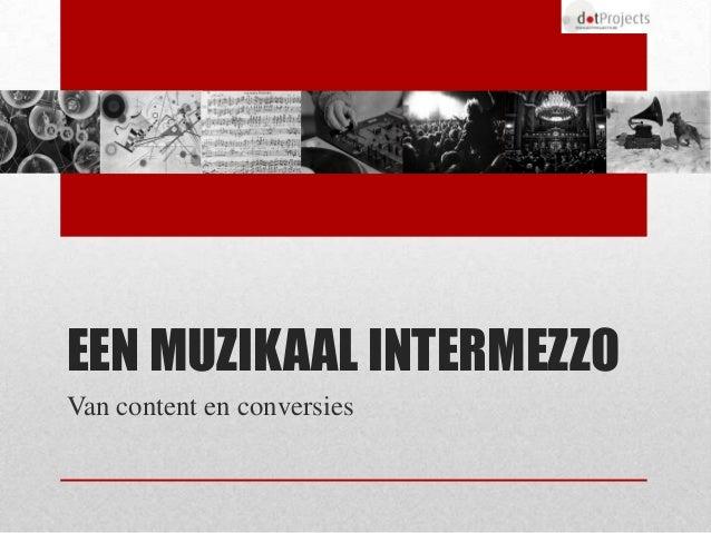 EEN MUZIKAAL INTERMEZZOVan content en conversies
