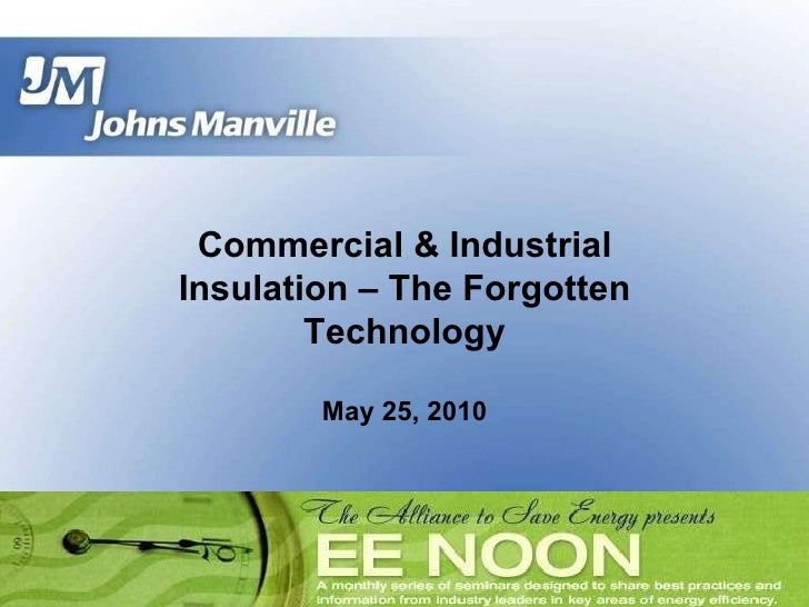 Commercial & Industrial Insulation – The Forgotten Technology May 25, 2010