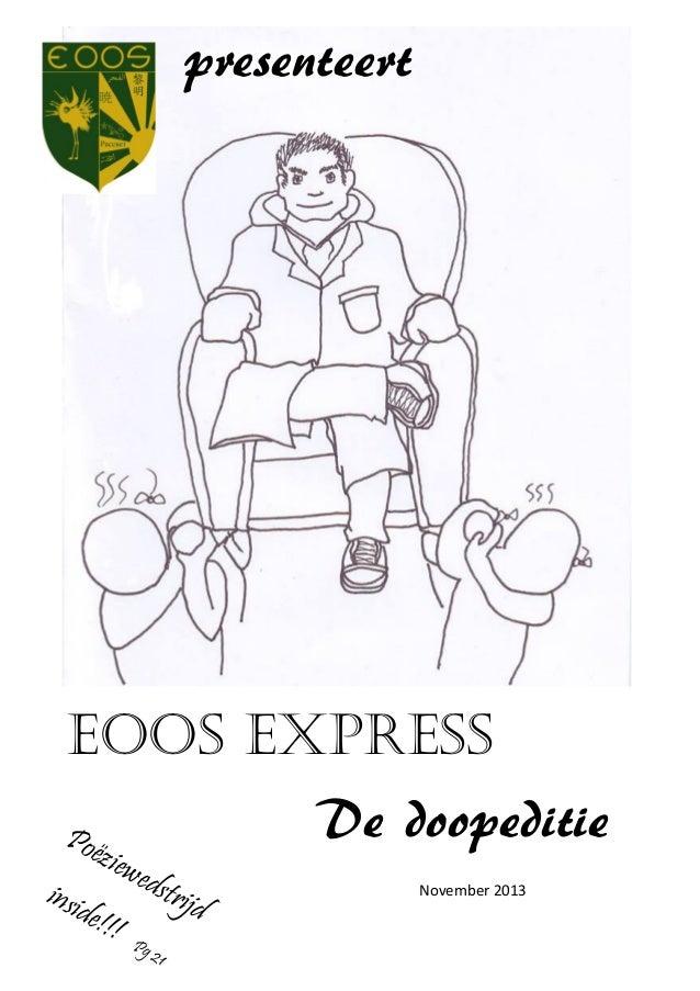 presenteert  Eoos express De doopeditie Poë z  insi  iewe  de!!  !  dstr ijd  Pg  21  November 2013