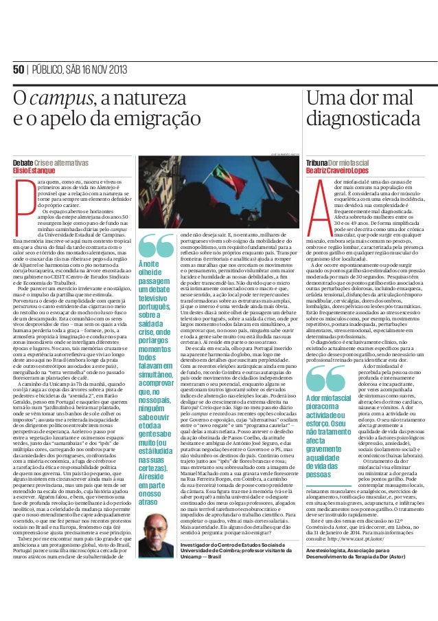 50 | PÚBLICO, SÁB 16 NOV 2013  O campus, a natureza e o apelo da emigração  Uma dor mal diagnosticada JOSÉ SARMENTO MATOS ...
