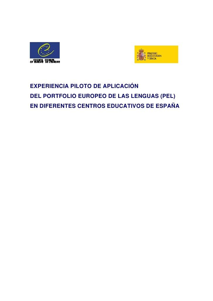 EXPERIENCIA PILOTO DE APLICACIÓN DEL PORTFOLIO EUROPEO DE LAS LENGUAS (PEL) EN DIFERENTES CENTROS EDUCATIVOS DE ESPAÑA