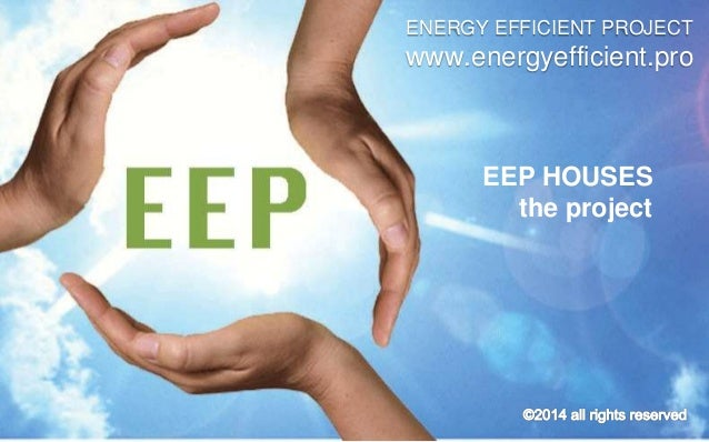 ENERGY EFFICIENT PROJECT  www.energyefficient.pro  EEP HOUSES  the project