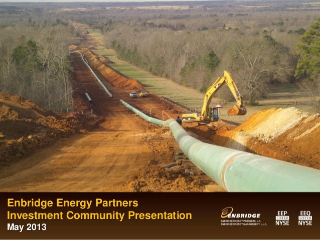 Enbridge Energy PartnersInvestment Community PresentationMay 2013