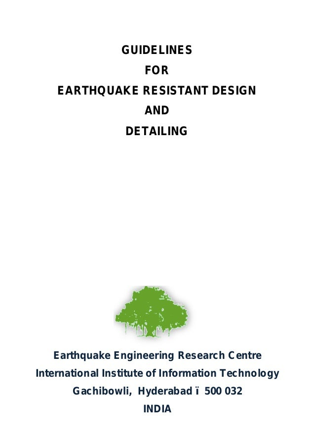 Earthquake Engineering Research Centre International Institute of Information Technology Gachibowli, Hyderabad – 500 032 I...