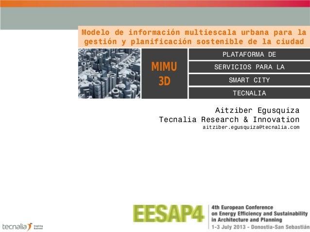 PLATAFORMA DE Modelo de información multiescala urbana para la gestión y planificación sostenible de la ciudad TECNALIA SM...