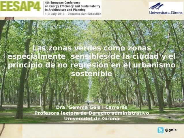 Las zonas verdes como zonas especialmente sensibles de la ciudad y el principio de no regresión en el urbanismo sostenible...