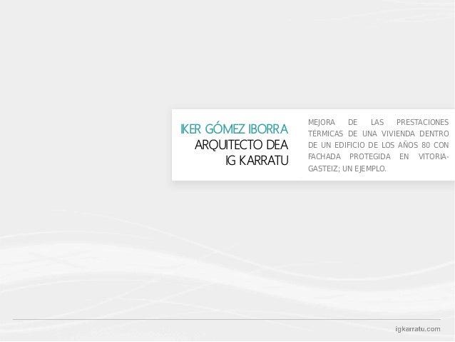MEJORA DE LAS PRESTACIONES TÉRMICAS DE UNA VIVIENDA DENTRO DE UN EDIFICIO DE LOS AÑOS 80 CON FACHADA PROTEGIDA EN VITORIA-...