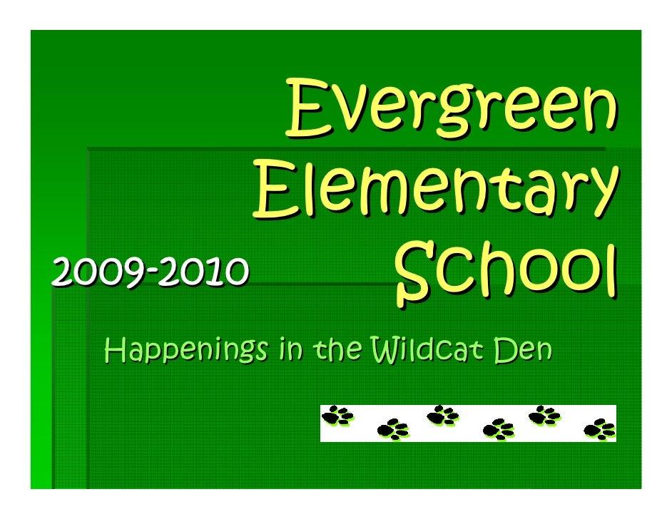 Evergreen           Elementary 2009-2010     School  Happenings in the Wildcat Den