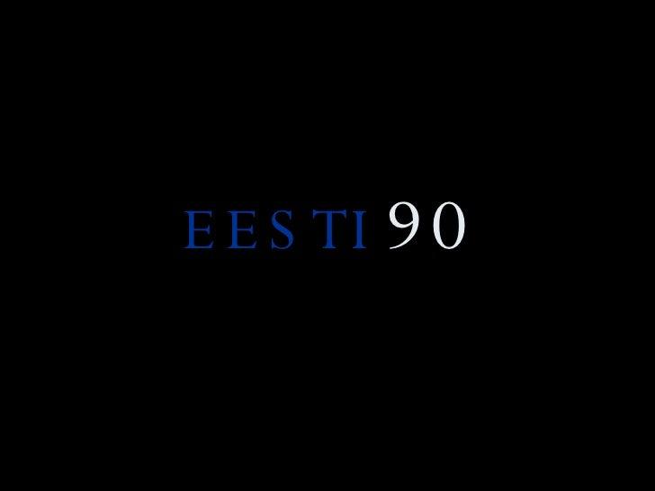 EESTI   90