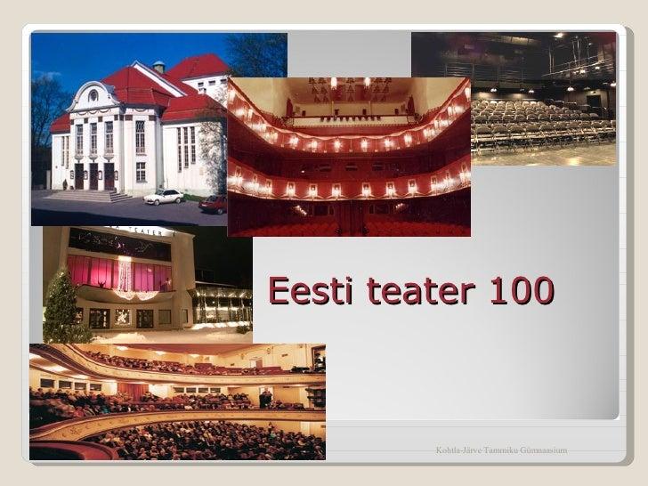 Kohtla-Järve Tammiku Gümnaasium Eesti teater 100