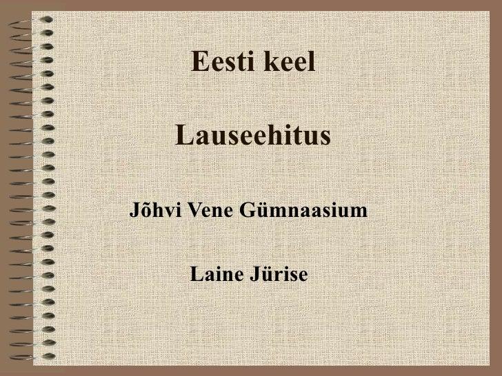 Eesti Keele Esitlus.Lauseehitus