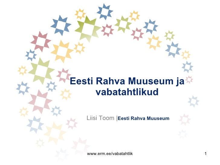 Eesti Rahva Muuseum ja vabatahtlikud Liisi Toom | Eesti Rahva Muuseum