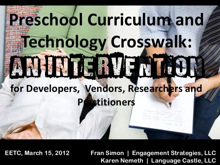 Preschool Curriculum and  Technology Crosswalk: for Developers, Vendors, Researchers and               PractitionersEETC, ...