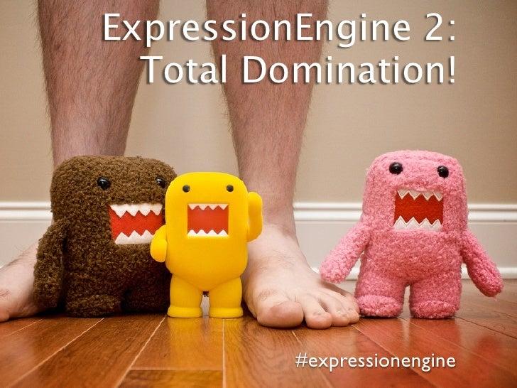 ExpressionEngine 2: Total Domination