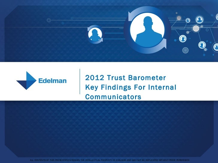 2012 Edelman Trust Barometer: Key Findings For Internal Communicators
