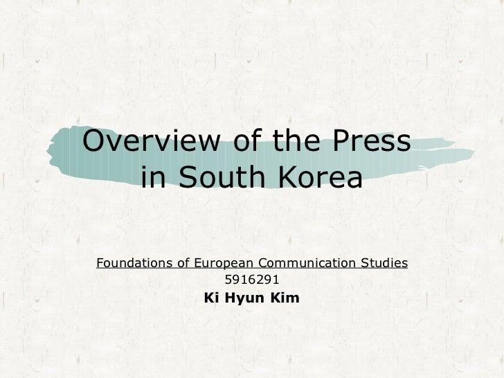 Overview of the Press    in South Korea  Foundations of European Communication Studies                    5916291         ...