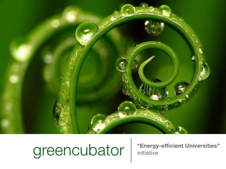 "greencubator   ""Energy-efficient Universities""                initiative"