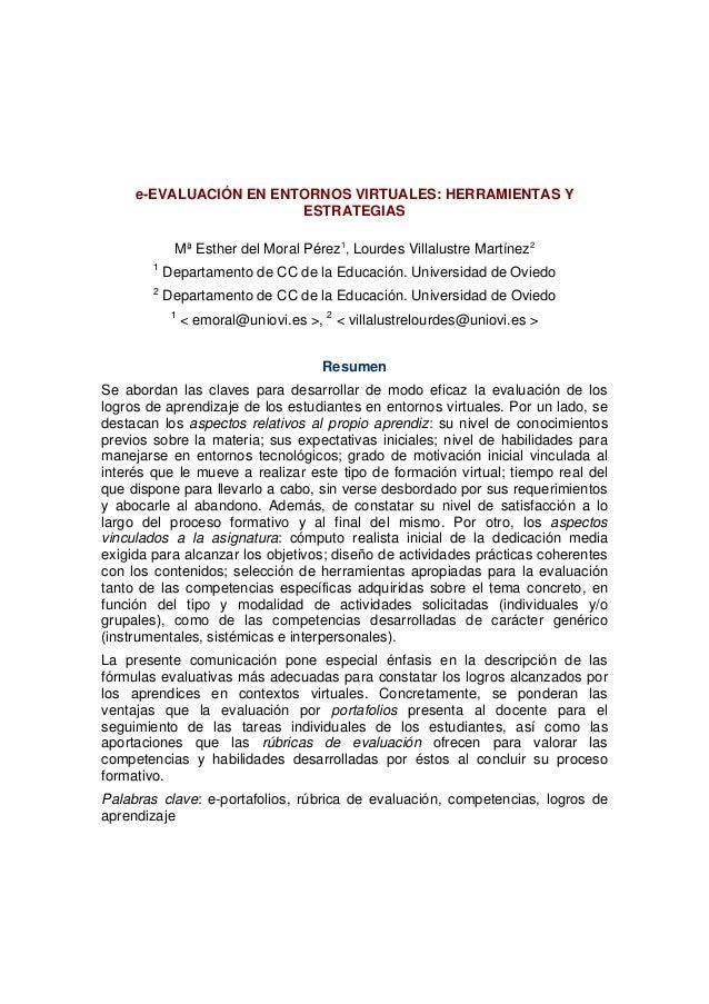 e-EVALUACIÓN EN ENTORNOS VIRTUALES: HERRAMIENTAS Y ESTRATEGIAS Mª Esther del Moral Pérez1, Lourdes Villalustre Martínez2 1...