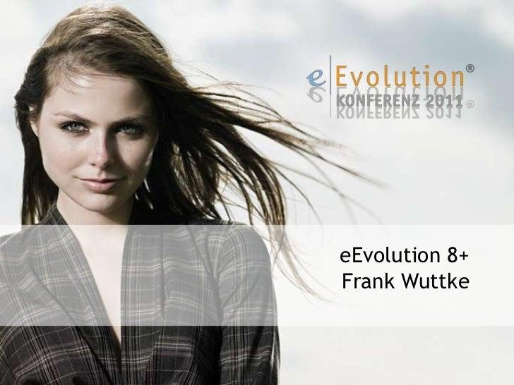 eEvolution 8+Frank Wuttke<br />