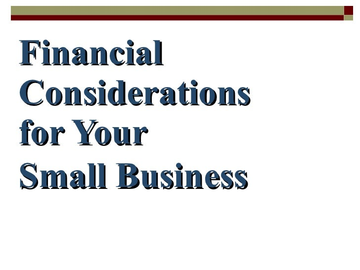 Financial Considerations  for Your  Small Business