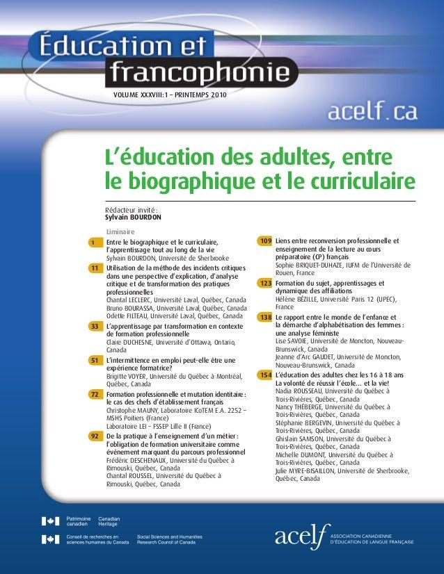 VOLUME XXXVIII:1 – PRINTEMPS 2010 L'éducation des adultes, entre le biographique et le curriculaire Rédacteur invité : Syl...