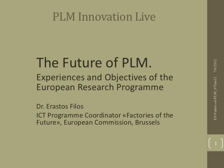 PLM Innovation Live•The Future of PLM.                                                7/6/2012• Experiences and Objectives...