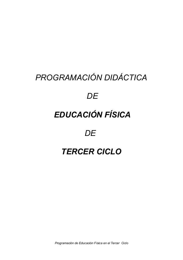 PROGRAMACIÓN DIDÁCTICA DE EDUCACIÓN FÍSICA DE TERCER CICLO  Programación de Educación Física en el Tercer Ciclo