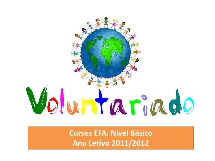 Cursos EFA: Nível Básico Ano Letivo 2011/2012