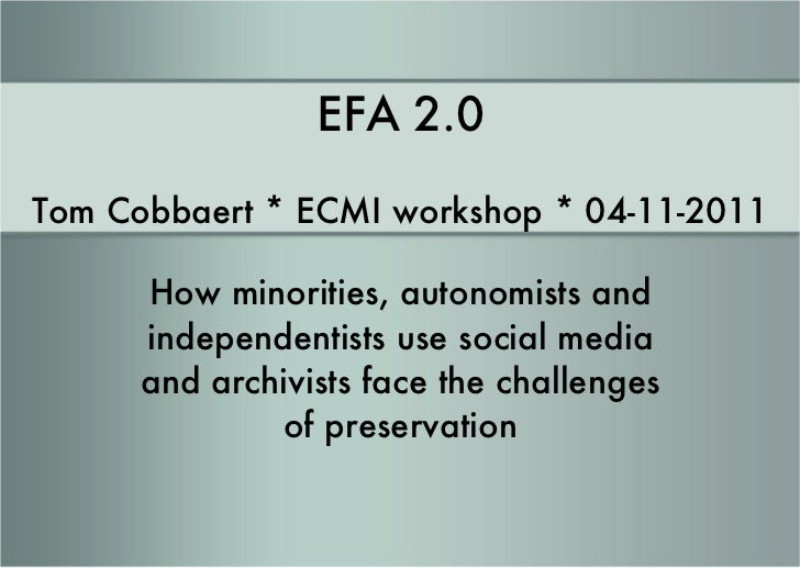 EFA 2.0 - How minorities, autonomists and independentists use social media and archivists face the challenges of preservation