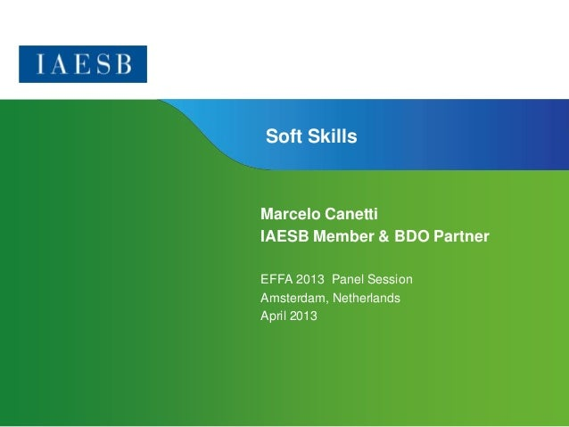Page 1 | Confidential and Proprietary Information Soft Skills Marcelo Canetti IAESB Member & BDO Partner EFFA 2013 Panel S...