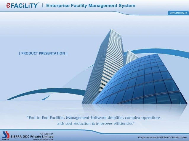 Introduction eFACiLiTY  is a modular facilities management system  allows day-to-day management of the processes  autom...