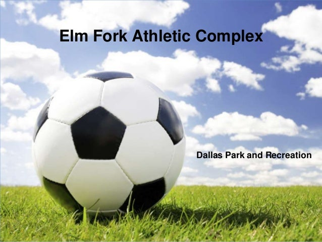 ELM FORK ATHLECTIC COMPLEX presentation thom