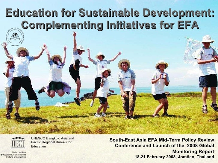 Education for Sustainable Development: Complementing Initiatives for EFA UNESCO Bangkok, Asia and Pacific Regional Bureau ...