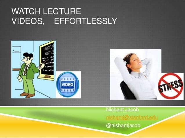 Watch Lecture Videos Effortlessly