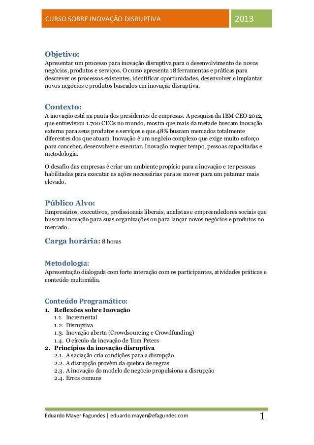 CURSO SOBRE INOVAÇÃO DISRUPTIVA                                           2013Objetivo:Apresentar um processo para inovaçã...