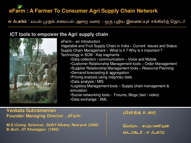 eFarm : A Farmer To Consumer Agri Supply Chain Network     ICT tools to empower the Agri supply chain                     ...