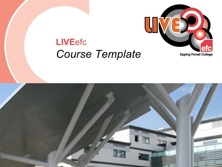 Date: July 2009 LIVE efc Course Template