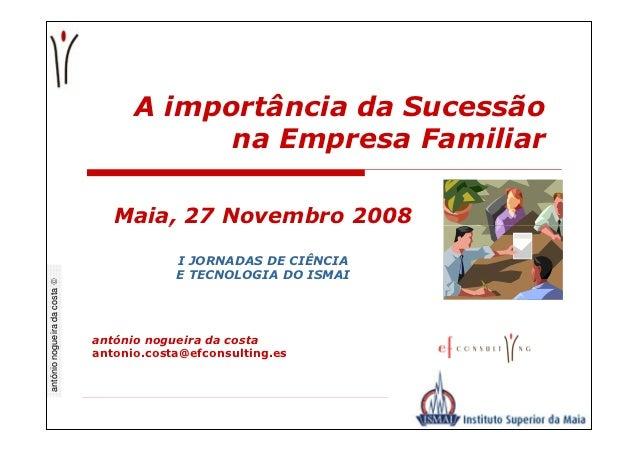 A importância da Sucessão                                          na Empresa Familiar                                 Mai...
