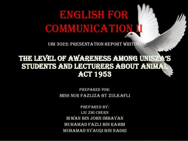 English for communication ii Ubi 3022: presentation report writing  the level of awareness among unisza's students and lec...