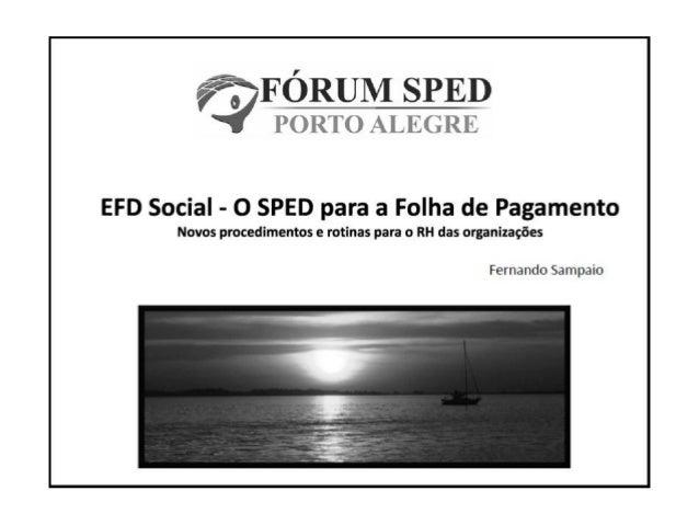 Fórum SPED POA - EFD Social - Fernando Sampaio