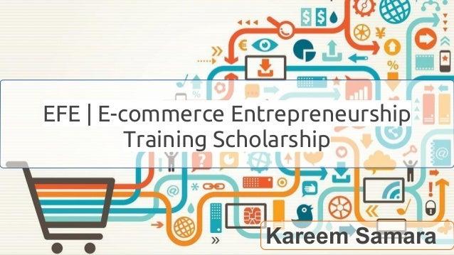 Social Media Marketingfor E- Commerce EFE | E-commerce Entrepreneurship Training Scholarship Kareem Samara