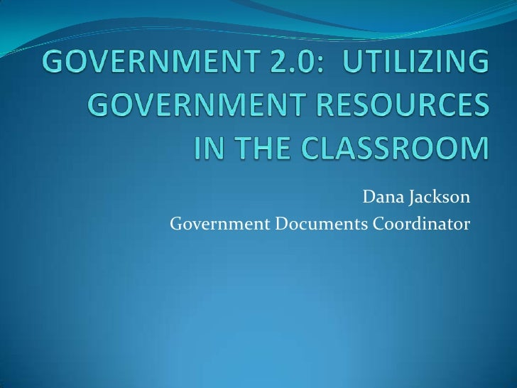 Government 2.0: Utilizing Government Information in the Classroom