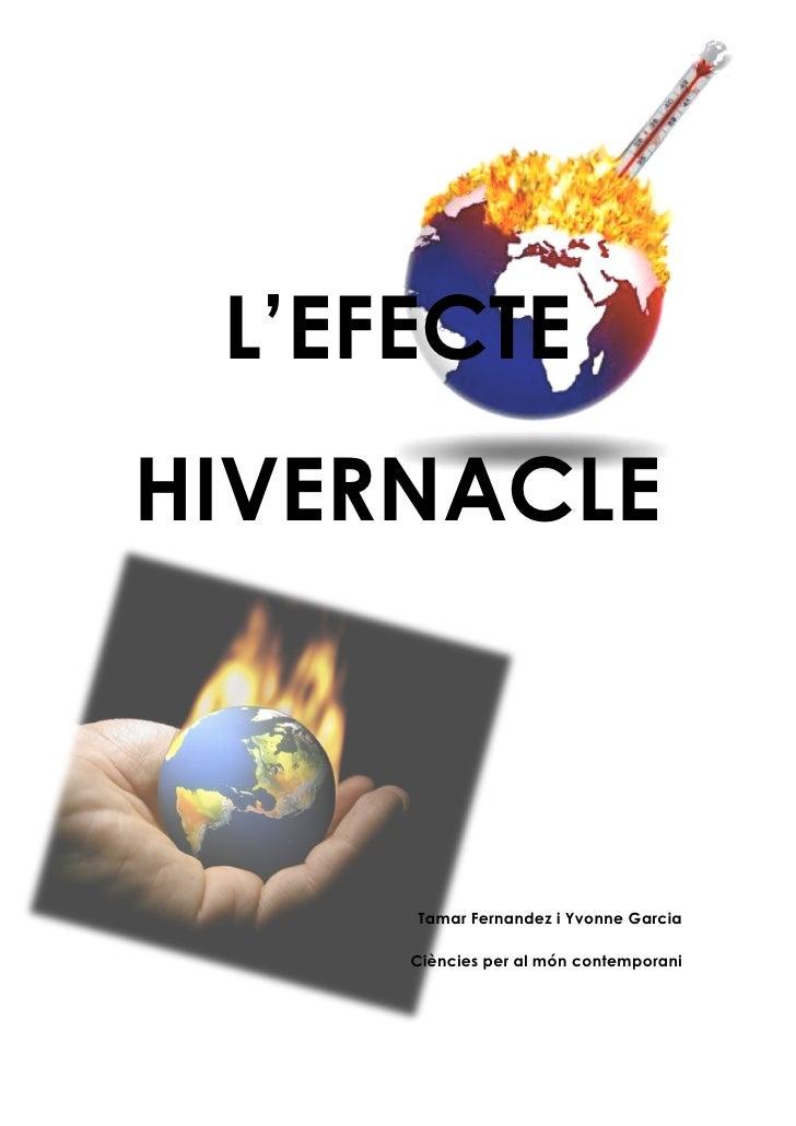 L'EFECTE HIVERNACLE         Tamar Fernandez i Yvonne Garcia       Ciències per al món contemporani