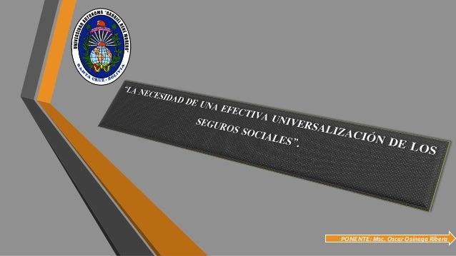 PONENTE: Msc. Oscar Osinaga Ribera