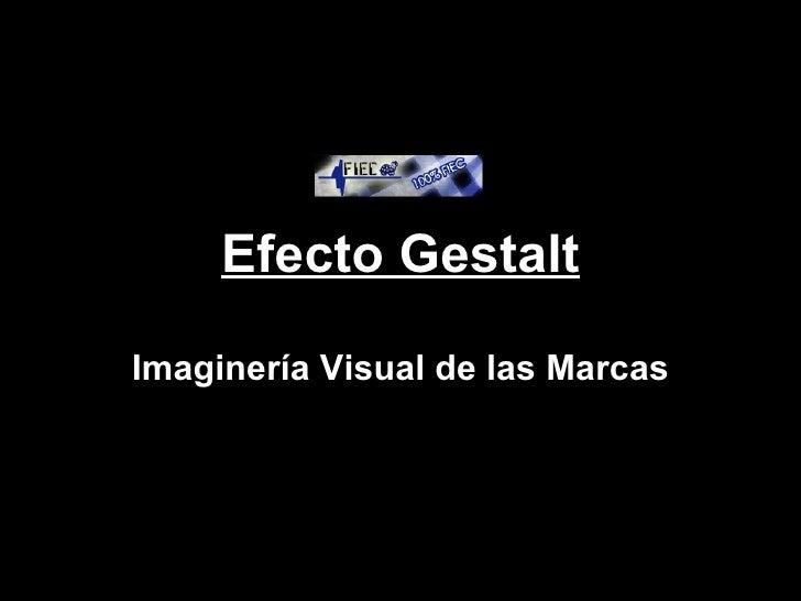 Efecto Gestalt Imaginería Visual de las Marcas