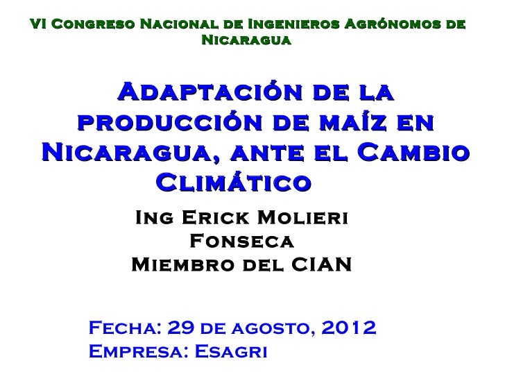 VI Congreso Nacional de Ingenieros Agrónomos de                  Nicaragua     Adaptación de la   producción de maíz en Ni...
