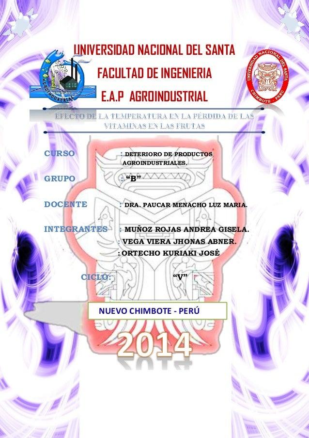 UNIVERSIDAD NACIONAL DEL SANTA FACULTAD DE INGENIERIA E.A.P AGROINDUSTRIAL CURSO : DETERIORO DE PRODUCTOS AGROINDUSTRIALES...